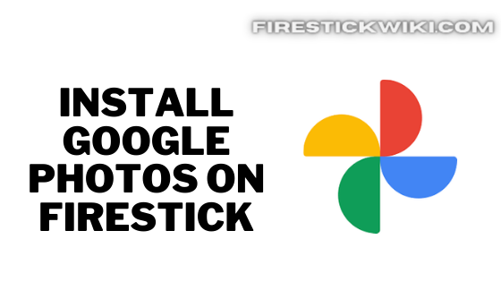 Google Photos on Firestick