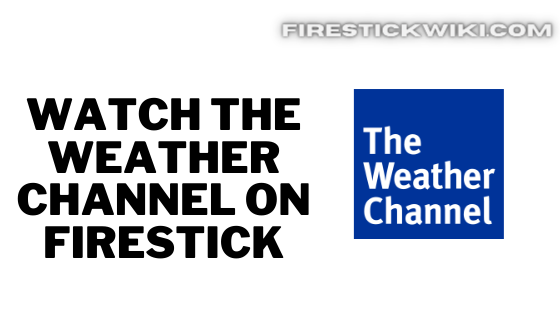 The Weather Channel on FireStick