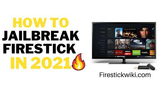How to Jailbreak FireStick in few Seconds [ New Method 2021 ]