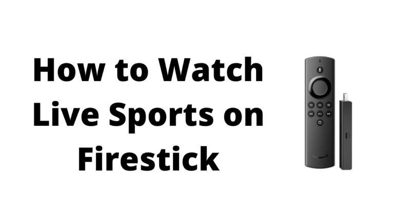 How to Watch Live Sports on Firestick (September)